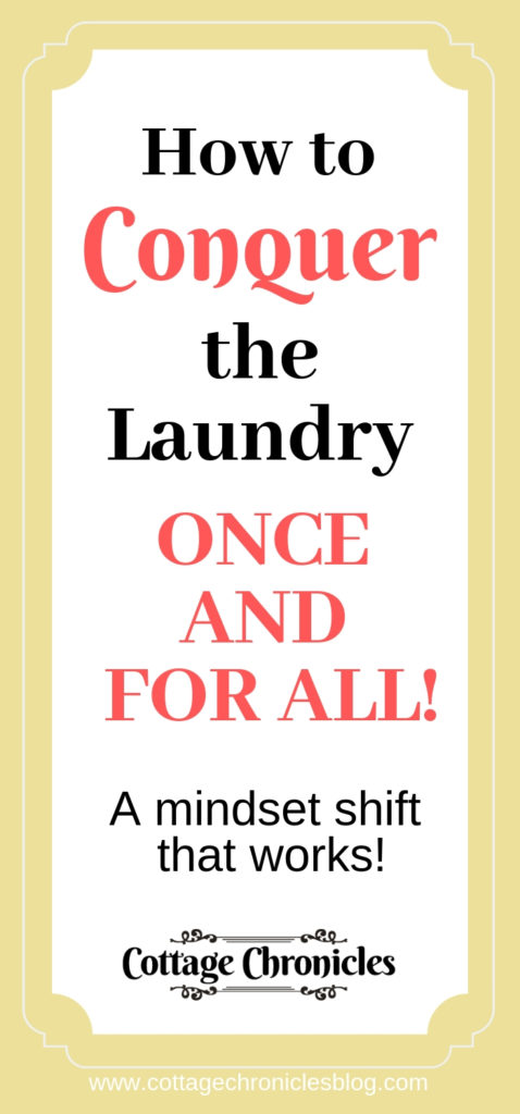 How to Conquer the Laundry, Once and For all, and mind set shift that works!  Decluttering and Simple Living Inspiration.