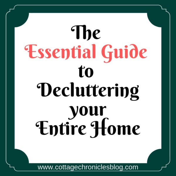 The Essential Guide to Decluttering your Entire Home! Helpful lists and ideas to inspire and guide you through simplifying your home and your life! Simple Living Inspiration for Mothers