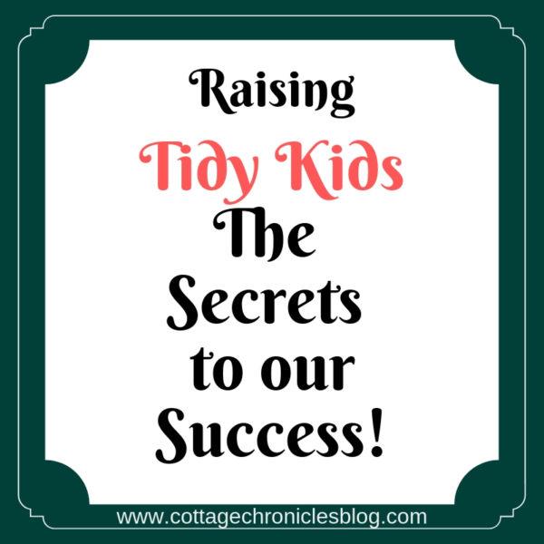Raising Tidy Kids: Strategies for success. Parenting Tips for raising tidy children. Chores for Children.