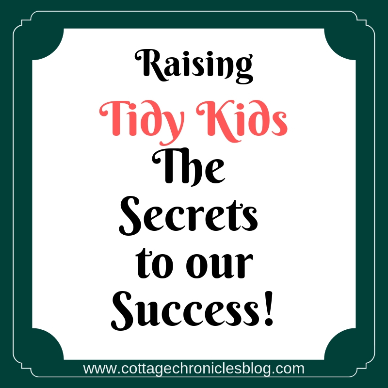 Raising Tidy Kids: Strategies for success. Parenting Tips for raising tidy children. Chores for Children.