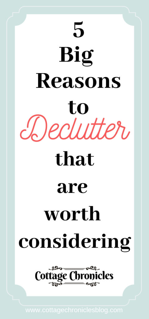 Why Do I need to declutter?  Will it really be worth the work?  Simple Living inspiration from Cottage Chronicles Blog.
