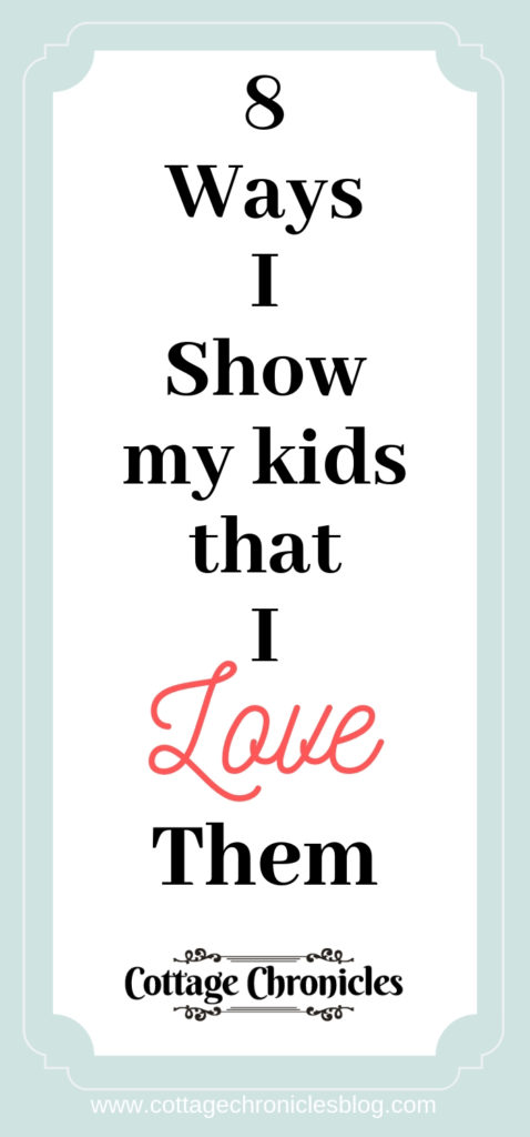 A mother's love is a powerful thing, but it's not always something that is easy to communicate clearly. I want my children to have no doubt that I love and respect them, and here are just a few of the practical ways that I show them!