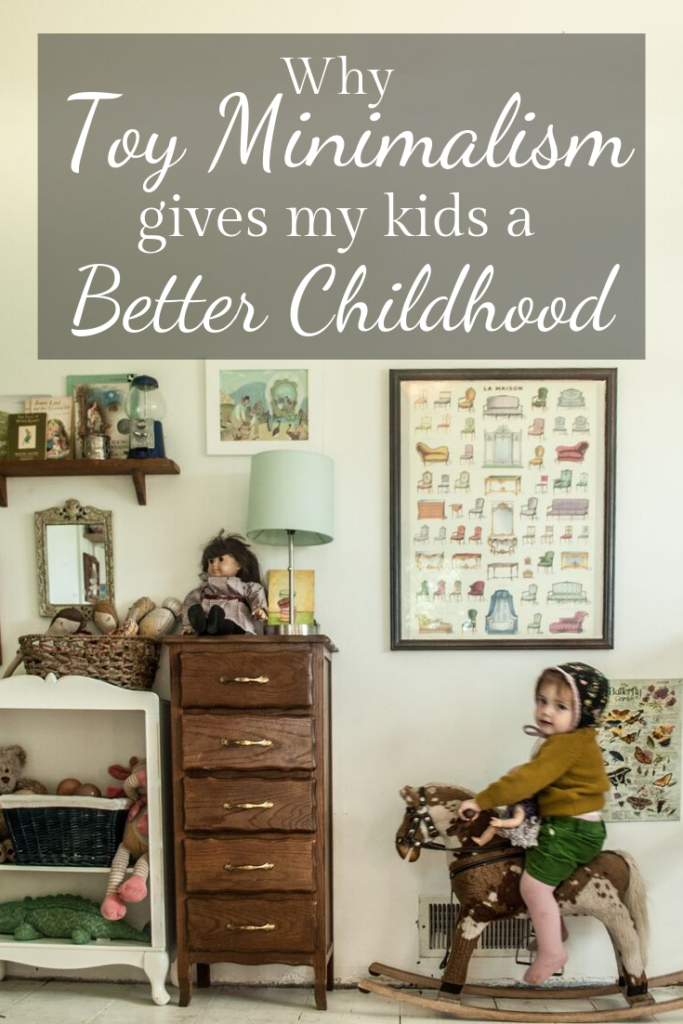 Minimalist Toys and a Simple Living approach to raising children.  Why a a simple childhood is the best thing for my kids.