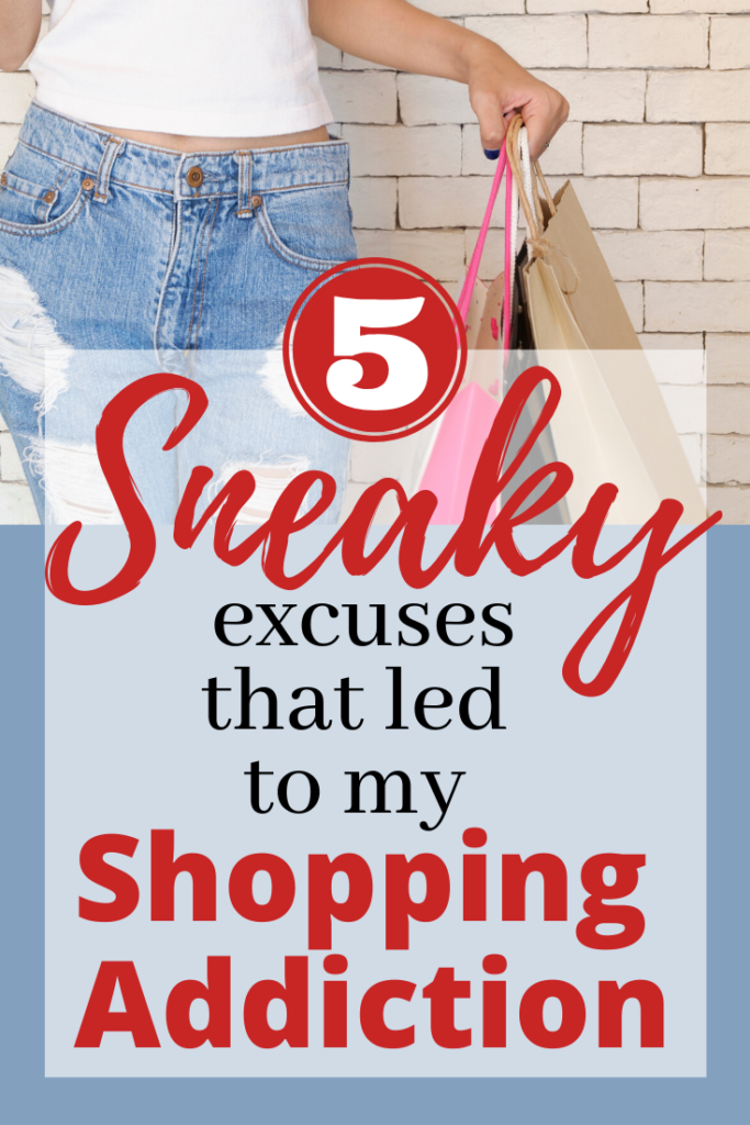 5 excuses that led to my shopping addiction.  Overspending, frugality, compulsive shopping, and emotional shopping.  It's all part of the trap of the consumer culture.