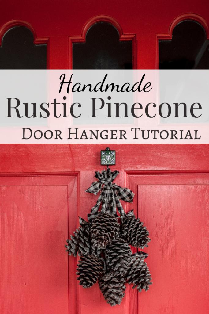 Pinecone Door Hanger Tutorial.  DIY Christmas Crafts from my Handmade Christmas Series.